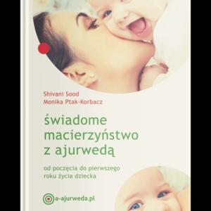 Świadome macierzyństwo z ajurwedą